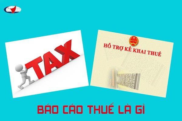 Các loại báo cáo thuế phải nộp đến cơ quan thuế