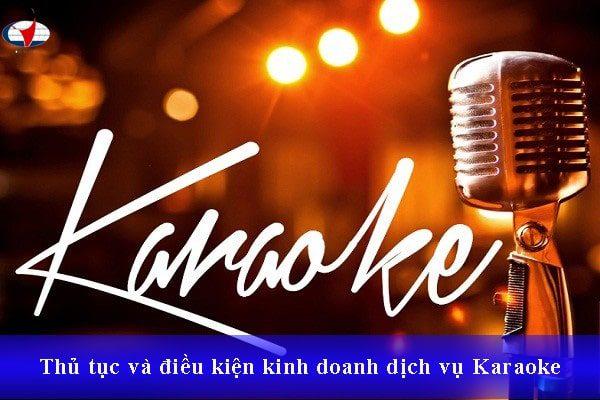Thủ tục và điều kiện kinh doanh dịch vụ Karaoke