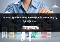 Tư vấn thành lập văn phòng đại diện của thương nhân nước ngoài tại Việt Nam