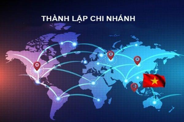 Thủ tục thành lập chi nhánh tại Việt Nam của thương nhân nước ngoài