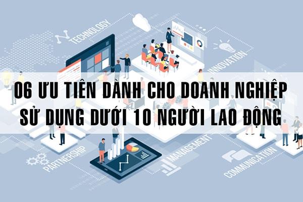 06 ưu tiên dành cho doanh nghiệp sử dụng dưới 10 người lao động